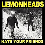 The Lemonheads Hate Your Friends