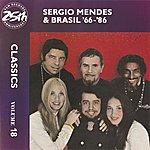 Sergio Mendes & Brasil '66 Sergio Mendes & Brasil '66-86: Classics Volume 18