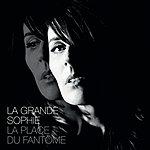 La Grande Sophie La Place Du Fantôme