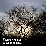 Yvonne Gabriel So Softly He Spoke - Single