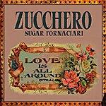 Zucchero Love Is All Around (Still)