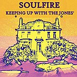 Soulfire Keeping Up With The Jones