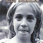 Tim Kelly Suddenly Morning