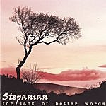 Stepanian For Lack Of Better Words