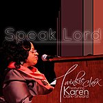 Twinkie Clark Speak Lord (Feat. Karen Clark-Sheard)