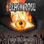 Black Rose Turn On The Night