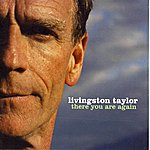 Livingston Taylor There You Are Again