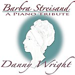 Danny Wright Barbra Streisand - A Piano Tribute