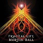Martin Ball Fractal Life