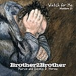 Brother 2 Brother Watch For Me