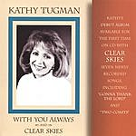Kathy Tugman With You Always/Clear Skies