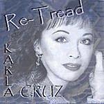 Karla Cruz Re-Tread