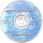 Jerry Morris Always In Paradise