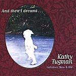 Kathy Tugman And Then I Dreamt... Lullabies New & Old
