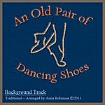 Anna Robinson An Old Pair Of Dancing Shoes (Backing Track)