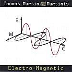 Thomas Martin Electro-Magnetic