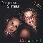 Neutral Sisters Live-N-Direct