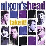 Nixon's Head Take It!
