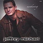 Jeffrey Michael Awakening
