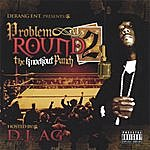 "Problem Derang Entertainment Presents ""Problem"" Round 2 Knockout Punch!"