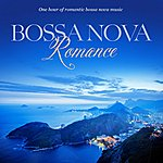 Jack Jezzro Bossa Nova Romance: One Hour Of Romantic Instrumental Bossa Nova Music