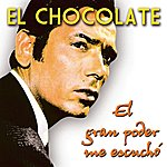 El Chocolate El Gran Poder Me Escuchó/Gran Poder Fíjate En Mí