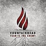 Fountainhead Fear Is The Enemy