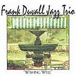 Frank Duvall Jazz Trio Wishing Well