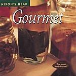 Nixon's Head Gourmet