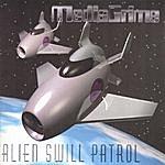 MediaCrime Alien Swill Patrol