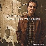 Jeff Eaton Wish You Were Here Remastered
