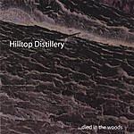 Hilltop Distillery Died In The Woods