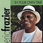 Eric Frazier In Your Own Time