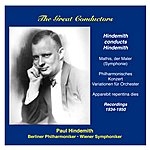 Paul Hindemith The Great Conductors: Paul Hindemith Conducts Own Works