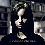 Blackfield End Of The World