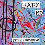 Peter Howard Baby, No