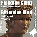 Robert Schumann Pleading Child ( Scenes From Childhood ) [Feat. Falk Richter]