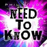 Phil Wilde Need To Know