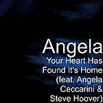 Angela Your Heart Has Found It's Home (Feat. Angela Ceccarini & Steve Hoover)