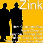 Zink Here Comes The Rain Again (Cover) [Feat. Zink & Joseph Delehanty]
