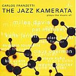 Carlos Franzetti The Jazz Kamerata: Plays The Music Of Miles Davis, Wayne Shorter, Keith Jarrett