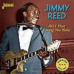 Jimmy Reed Ain't That Loving You Baby - Singles As & Bs, 1953 - 1961