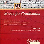 Trigon Gregorian Chant And Early 13th Century Polyphony From The Ecole Notre-Dame