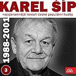 Karel Gott Nejvýznamnější Textaři České Populární Hudby Karel Šíp 3 (1988 - 2001)
