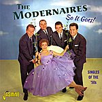 The Modernaires So It Goes! - Singles Of The '50s