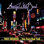 Average White Band ...Times Squared ... Live From New York...