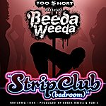 Beeda Weeda Too Short Presents: Strip Club (Bedroom) [Feat. 1 Oak]