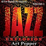 Art Pepper Art Pepper: Jazz Explosion, Vol. 3