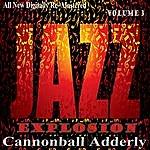 Cannonball Adderley Cannonball Adderly: Jazz Explosion, Vol. 3