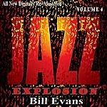 Bill Evans Bill Evans: Jazz Explosion, Vol. 4
